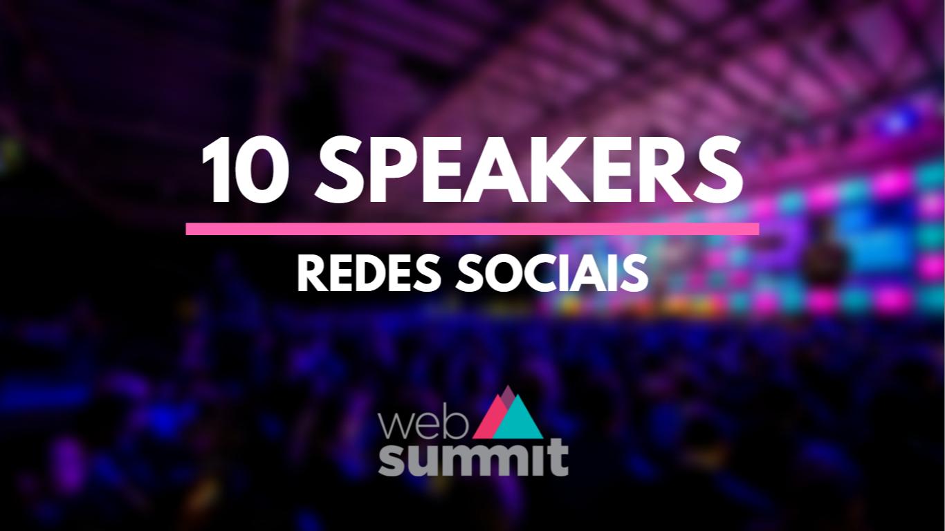 10 speakers sobre redes sociais que não pode perder no Web Summit