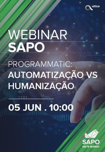 Webinar SAPO: Programmatic - Automatização vs Humanização