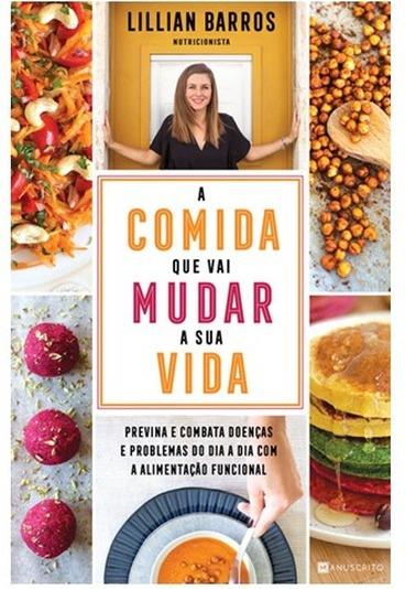 """Ganhe o livro """"A Comida que Vai Mudar a Sua Vida"""", da nutricionista Lillian Barros"""