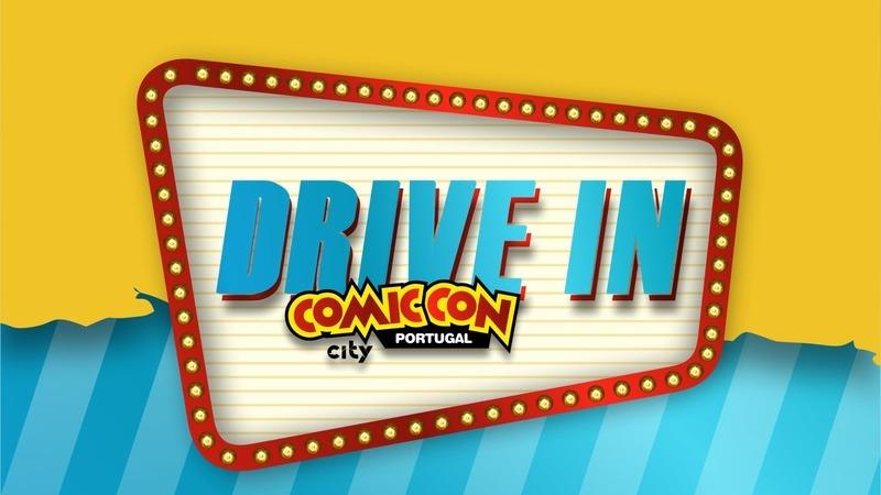 Drive-In Comic Con Portugal Sessions. Ganhe entradas nas sessões