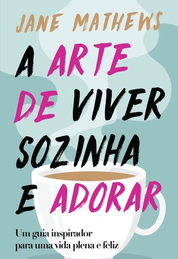 """Ganhe o livro """"A Arte de Viver Sozinha e Adorar"""""""