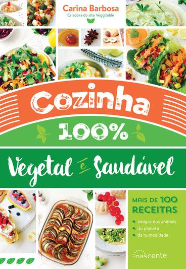 """Ganhe o livro """"Cozinha 100% Vegetal e Saudável"""""""
