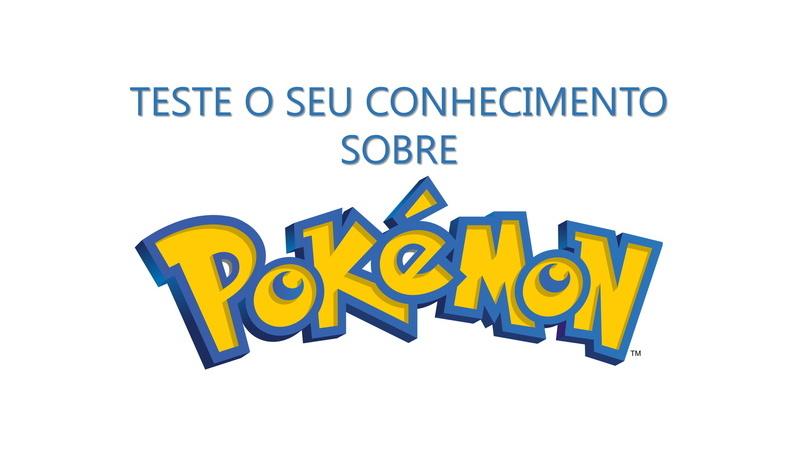 Quiz: Qual o nome do Pokemon?