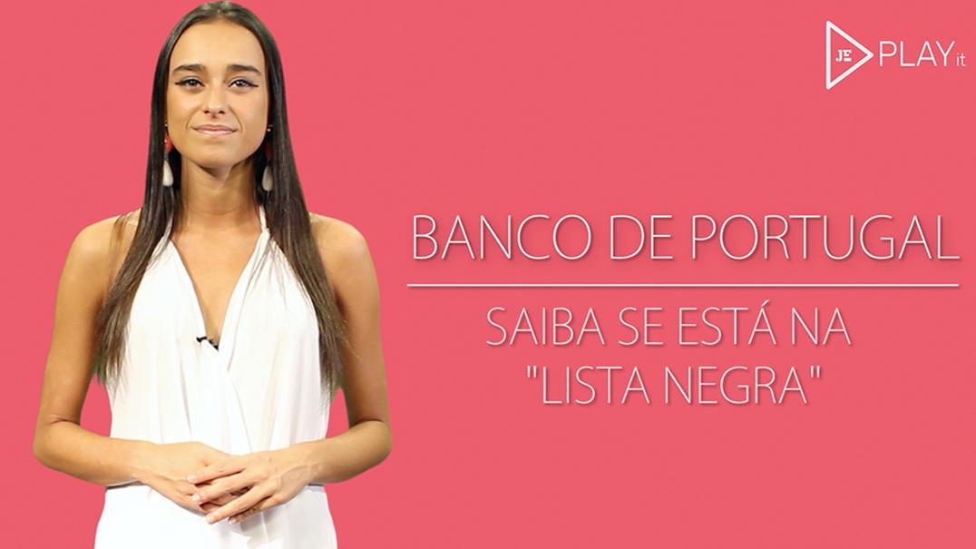 Saiba se está na lista negra do Banco de Portugal