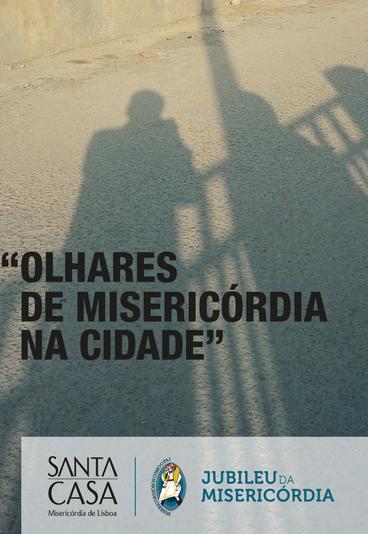 """Concurso de Fotografia """"Olhares de Misericórdia na Cidade"""" - SCML"""