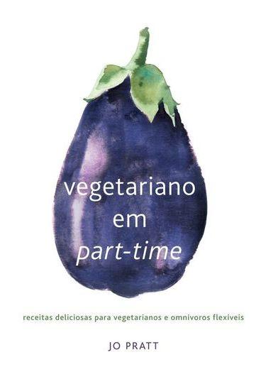 """Ganhe o livro """"Vegetariano em Part-Time"""""""