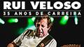 Rui Veloso - 35 anos