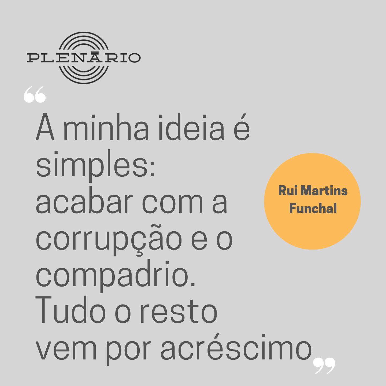 """Rui Martins: """"A minha ideia é simples: acabar com a corrupção e o compadrio. Tudo o resto vem por acréscimo"""""""