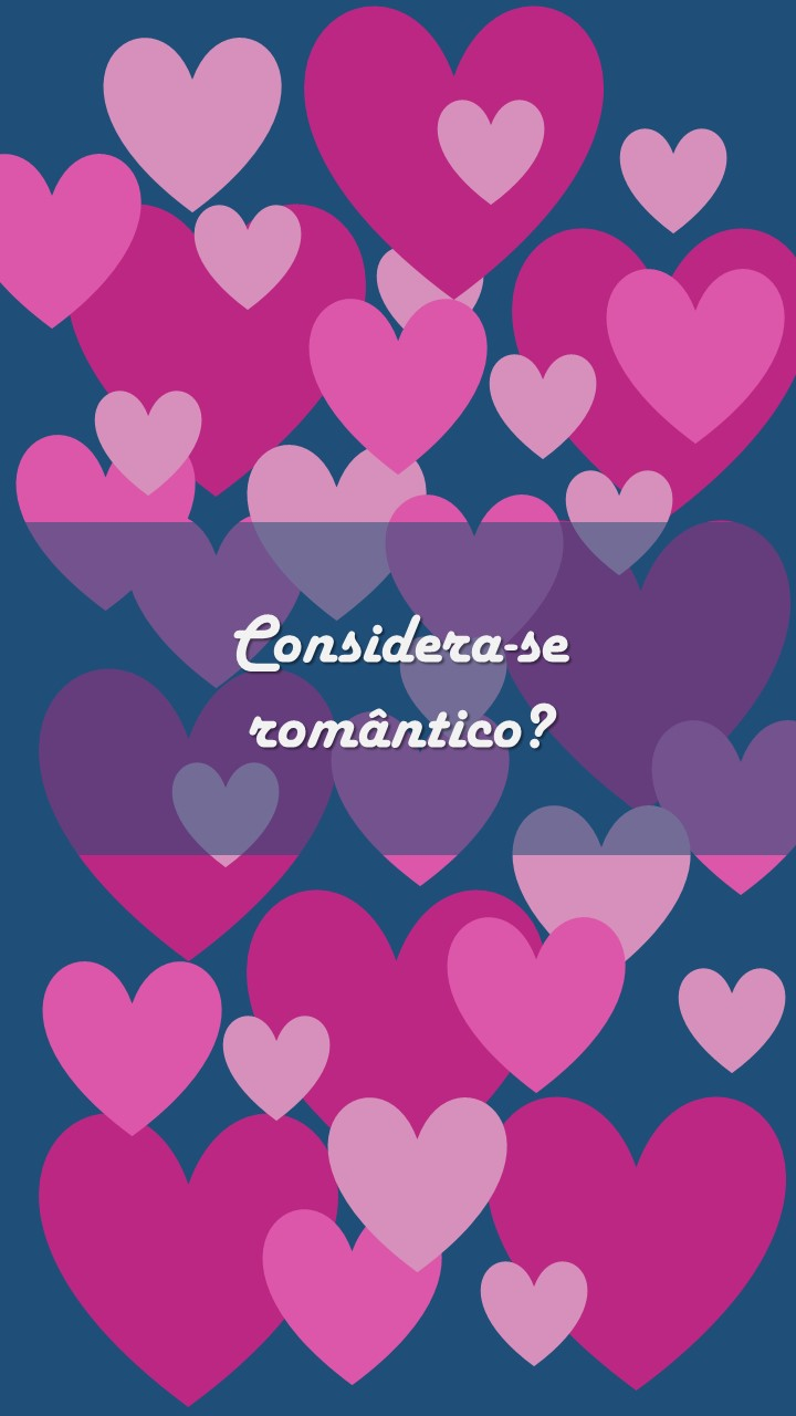 Faça o quiz e descubra que tipo de romantismo é o seu