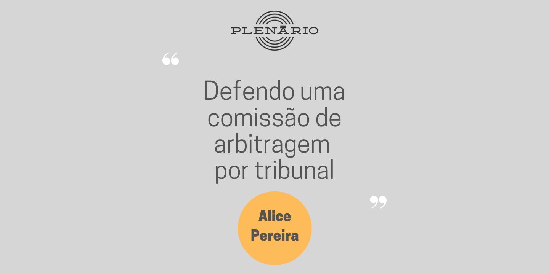 """Alice Pereira: """"Se eu tivesse o poder de governar Portugal punha em cada tribunal uma comissão de arbitragem composta por gente reta e justa"""""""