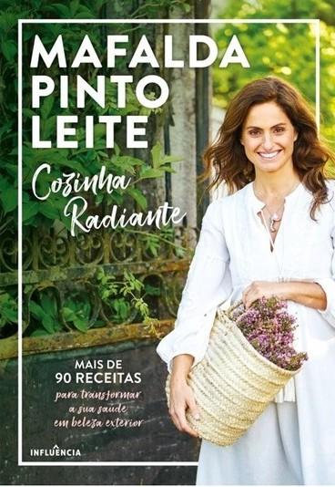 """Ganhe o novo livro de Mafalda Pinto Leite, """"Cozinha Radiante"""""""