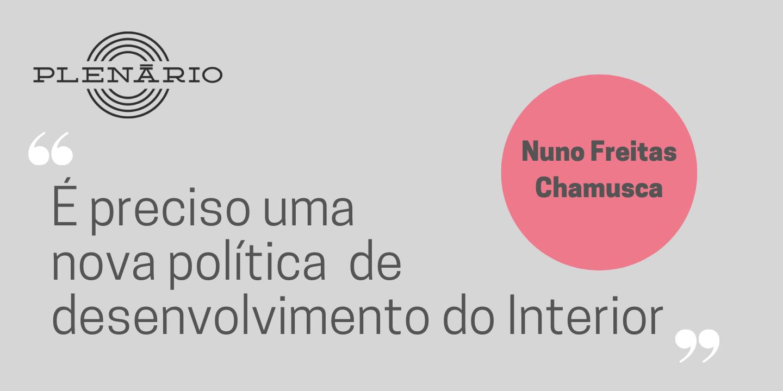 Nuno Freitas: É preciso uma nova política de desenvolvimento do Interior