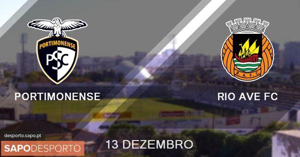 Acompanhe o Portimonense vs Rio Ave EM DIRETO