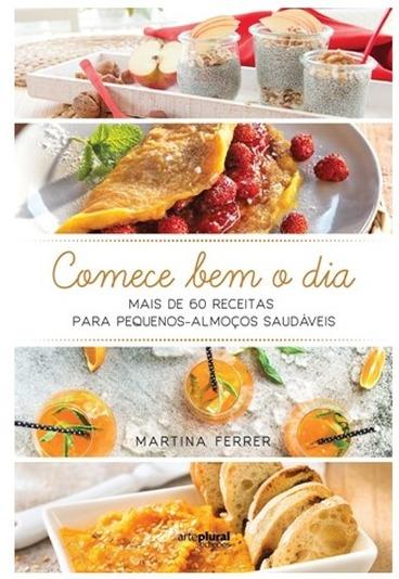 """Ganhe o livro """"Comece Bem o Dia"""" e transforme o pequeno-almoço num grande momento"""