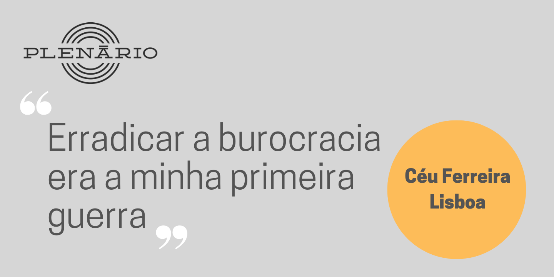 """Céu Ferreira: """"Erradicar a burocracia dos organismos públicos era a minha primeira guerra"""""""