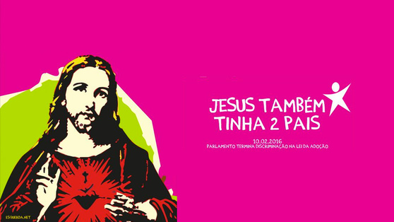 Cartaz do Bloco de Esquerda com Jesus Cristo assinala a adopção por casais gay