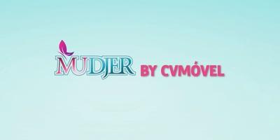 Mudjer by CVMóvel