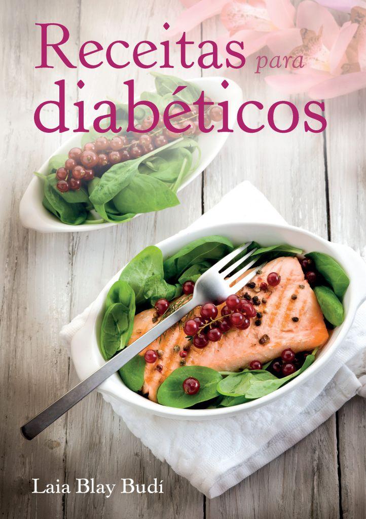 """""""Receitas para Diabéticos"""": Para derrubar a ideia de uma cozinha sensaborona"""