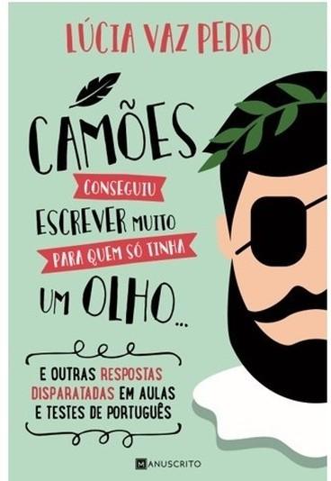 """Ganhe o livro """"Camões conseguiu escrever muito para quem só tinha um olho..."""""""