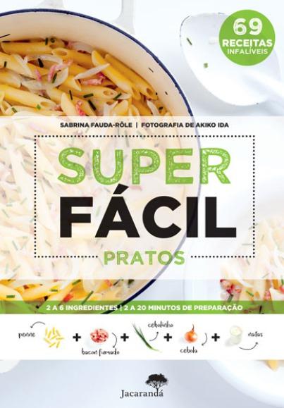 """Passatempo: Ganhe o livro """"Super Fácil – Pratos"""""""