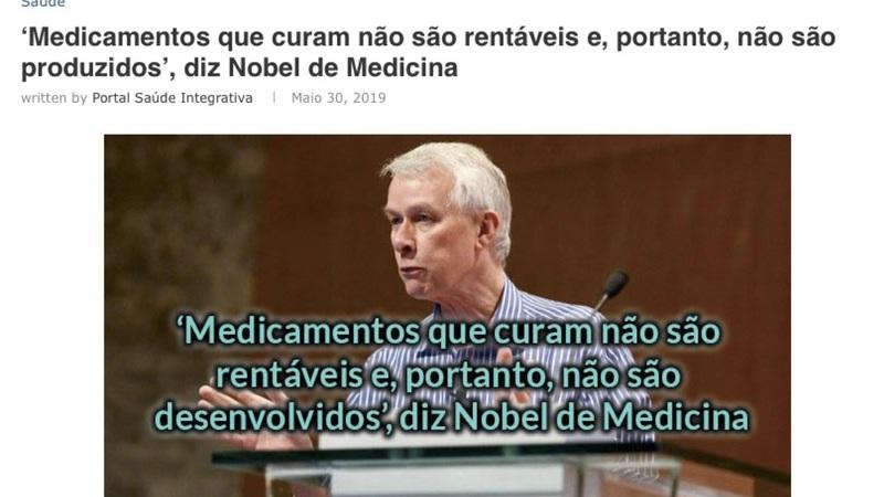 """Nobel da Medicina disse que """"os medicamentos que curam não são rentáveis e, portanto, não são produzidos""""?"""