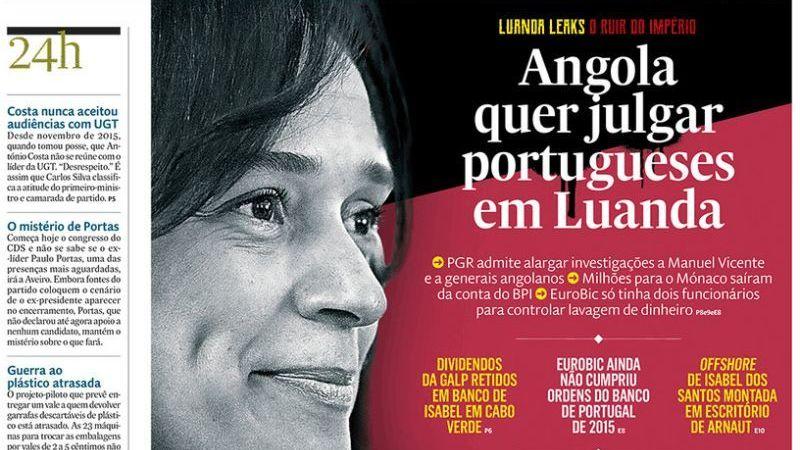 Luanda Leaks, a morte do gestor de Isabel dos Santos, a Taça da Liga e outras manchetes do dia